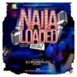 [Mixtape] Naijaloaded Ft. DJ MoreMuzic – NL Monthly Mixtape (November Edition)
