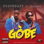 {Music} Olushegzy Ft Olamide Gobe