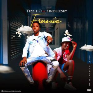 """Tizzie O Ft. Zinoleesky – Frenemies Mp3 Download The multi-talented Artist, Tizzie O comes through with a brand new single titled """"Frenemies"""" Featuring Zinoleesky."""