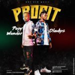 {Music} Popy Wonder Ft. Oladips – Profit