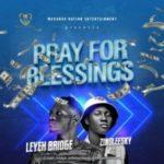 {MUSIC} Leyeh Bridge – Pray For Blessing Ft. Zinoleesky