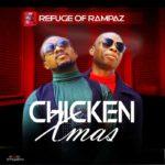 {MUSIC} Refuge Of Rampaz – Chicken Xmas