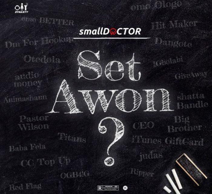 [HOT!! HOT!!] {MUSIC} Small Doctor – Set Awon