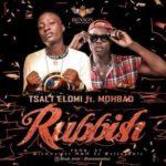 {MUSIC} TSalt Elomi Ft. Mohbad – Rubbish