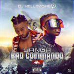{Mixtape} DJ Mellowshe – Yanga Bad Commando Mix