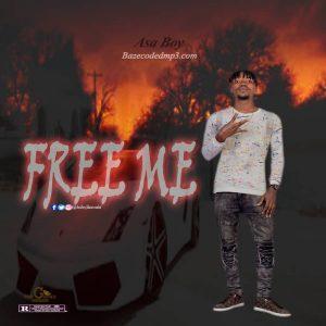 {MUSIC} Asaboy – Free Me