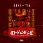 {MUSIC} IszyK ft YSL – Change E