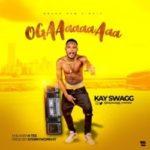 {Music} Kayswagg – Ogaaaa