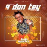 {Music} Louis Spectre – E Don Tey