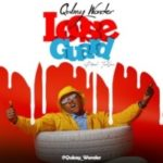 {Music} Qubay Wonder – Loose Guard