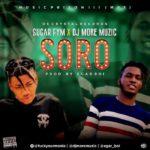{Music} Sugar FYM & DJ MoreMuzic – Soro