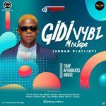 {Mixtape} DJ Vibez – Gidi Vybz Mix (Urban Playlist)