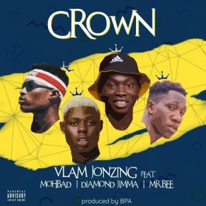 Vlamjonzing – Crown Ft. Mr Bee, Mohbad & Diamond Jimma