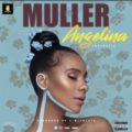 {Music} Muller – Angelina (Freestyle)