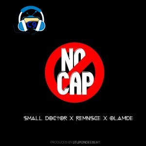 {Download Mp3} Olamide x Small Doctor x Reminisce – No Cap
