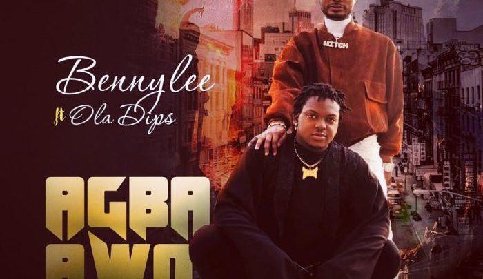 {Music & Video} Bennylee Ft. Ola Dips – Agba Awo