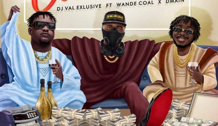 {Mp3 Download} DJ Val Exclusive Ft. Wande Coal x Dmain – Owonikoko