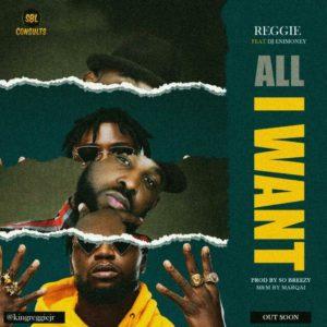 {Music} Reggie ft. DJ Enimoney – All I Want