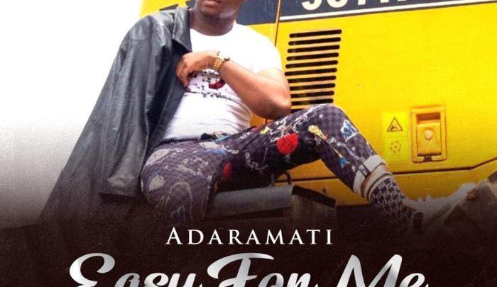 {Music} Adaramati – Easy For Me