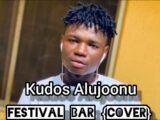 {Music & Video} Kudos Alujoonu – Festival Bar {Cover}