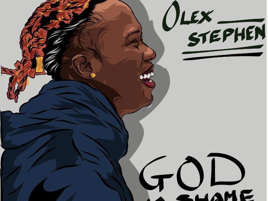 {Music} Olex Stephen – God No Go Shame Us