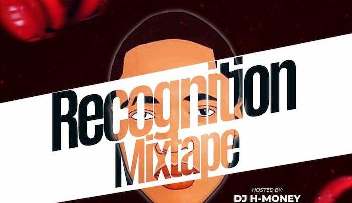 {Mixtape} DJ H-Money – Recognition Mix