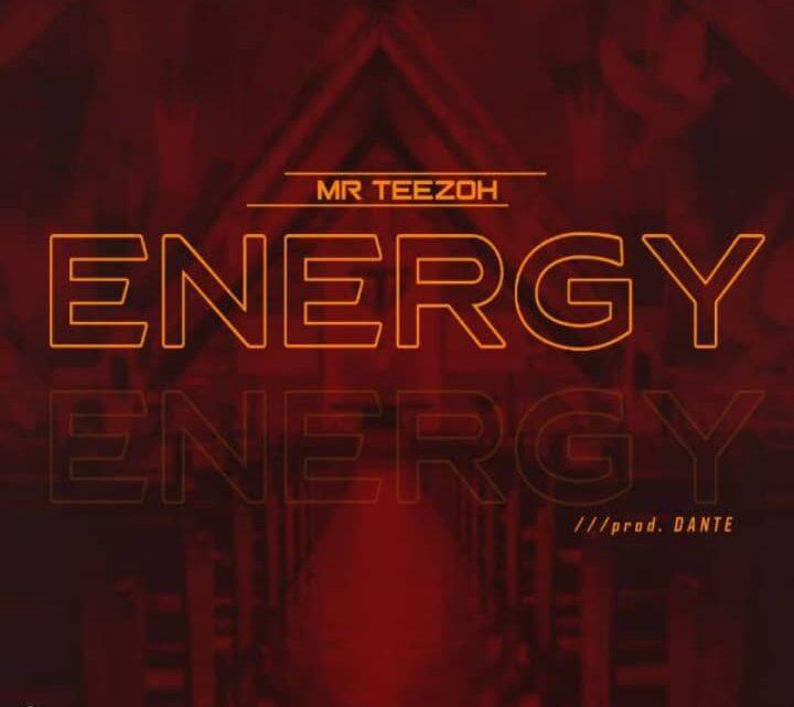 {Music} Mr Teezoh – Energy