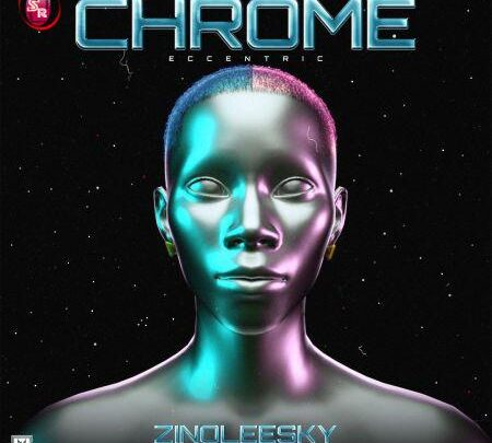 {Music} Zinoleesky – Chrome {Eccentric}
