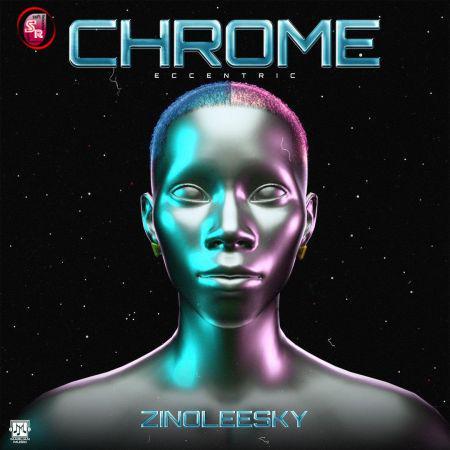 {Music} Zinoleesky – Chrome {Eccentric}