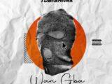 {Music} Tobi Shark – Wan Gba