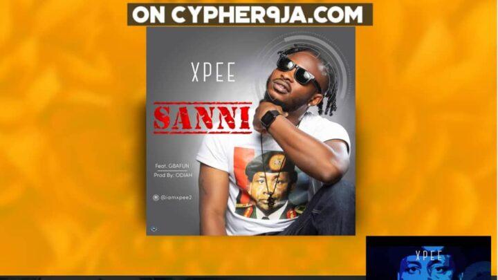 {Music} Xpee ft Mr Gbafun - Sanni