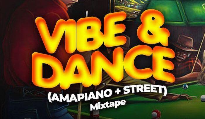 {Mixtape} DJ H Money – Vibe & Dance (Amapiano + Street) Mix
