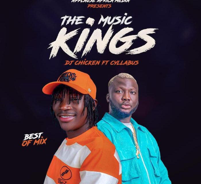 {Mixtape} DJ Chicken Ft Cyllabus – The Music King