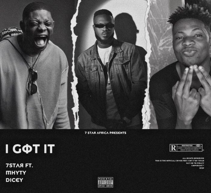 Mr7star Ft. Mhyty & Dicey – I Got It