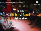 VIDEO: Mr Eazi – E Be Mad