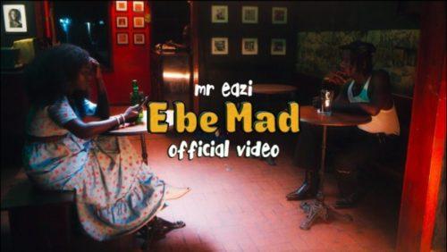 DOWNLOAD MP4 : Mr Eazi – E Be Mad