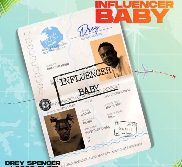 {Music} Drey Spencer – Influencer Baby Ft. Logos Olori