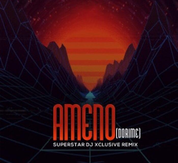 {Music} DJ Xclusive – Ameno Dorime